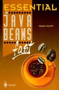 John Hunt - ESSENTIAL JAVABEANS FAST.