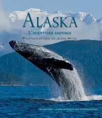 John Hyde - Alaska - L'aventure sauvage.