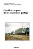 John Igué et Kossiwa Zinsou-Klassou - Frontières, espaces de développement partagé.