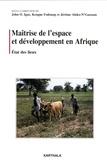 John Igué et Kengne Fodouop - Maîtrise de l'espace et développement en Afrique - Volume 1, Etat des lieux.