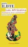 John Iliffe - Les Africains - Histoire d'un continent.