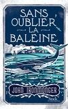 John Ironmonger - Sans oublier la baleine.
