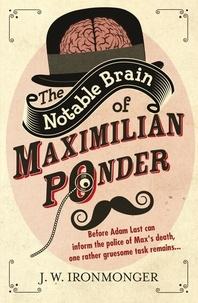 John Ironmonger - The Notable Brain of Maximilian Ponder.