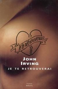 John Irving - Je te retrouverai.