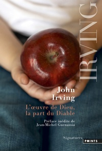 John Irving - L'oeuvre de Dieu, la part du diable.
