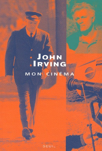 John Irving - Mon cinéma.