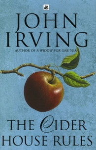 John Irving - The Cider House Rules.