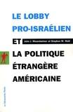 John J. Mearsheimer et Stephen M. Walt - Le lobby pro-israélien et la politique étrangère américaine.