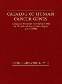 CATALOG OF HUMAN CANCER GENES. McKusicks Mendelian Inheritance in Man for Clinical and Research Oncologists (Onco-MIM).pdf