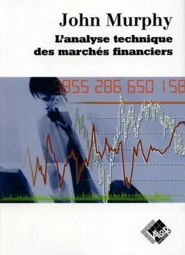 John-J Murphy - L'analyse technique des marchés financiers.