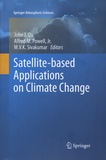 John-J Qu et Alfred-M-Jr Powell - Satellite-based Applications on Climate Change.