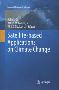 John-J Qu et Alfred-M-Jr Powell - Satellite-based Applications on Climate Change.
