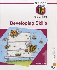John Jackman - Nelson Spelling - Developing Skills : Book One.