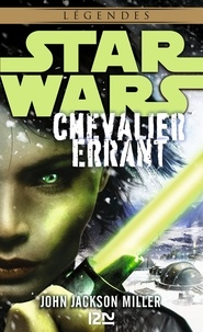 John Jackson Miller - Star Wars Légendes  : Chevalier errant.