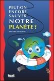 John Javna et Sophie Javna - Peut-on encore sauver notre planète ?.