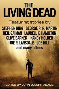 John Joseph Adams et Stephen King - The Living Dead.