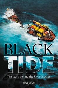 John Julian - Black Tide - The real story behind the Rena disaster.