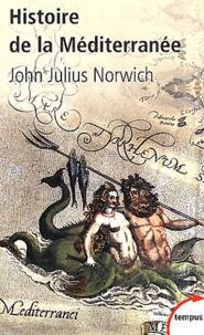 John Julius Norwich - Histoire de la Méditerranée.