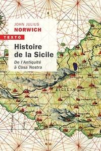 John Julius Norwich - Histoire de la Sicile - De l'Antiquité à Cosa Nostra.
