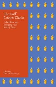 John Julius Norwich - The Duff Cooper Diaries - 1915-1951.