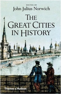 John Julius Norwich - The great cities in History.