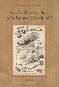 John Jussy - Le Pied de Cochon à la Sainte-Ménehould.