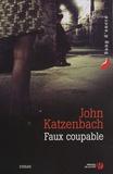John Katzenbach - Faux coupable.