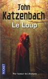 John Katzenbach - Le loup.