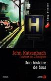 John Katzenbach - Une histoire de fous.