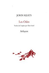 John Keats - Les Odes - Suivi de Dame sans Merci et La Vigile de la Sainte-Agnès.