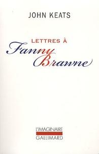 John Keats - Lettres à Fanny Brawne.
