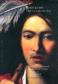 John Keats - Ode à la mélancolie.