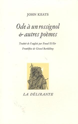 John Keats - Ode à un rossignol et autres poèmes - Edition bilingue anglais-français.