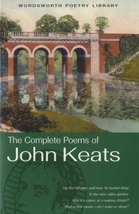 John Keats - The complete poems of John Keats.