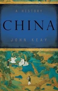 John Keay - China - A History.