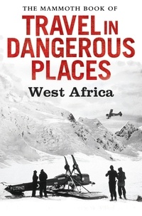 John Keay - The Mammoth Book of Travel in Dangerous Places: West Africa.