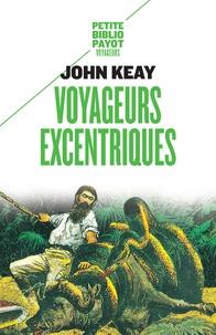 John Keay - Voyageurs excentriques.