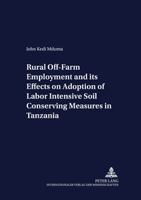 John kedi Mduma - Rural Off-Farm Employment and its Effects on Adoption of Labor Intensive Soil Conserving Measures in Tanzania.
