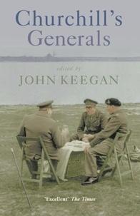 John Keegan - Churchill's Generals.