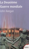 John Keegan - La Deuxième Guerre mondiale.
