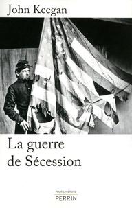 John Keegan - La guerre de Sécession.