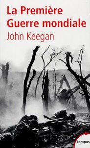 John Keegan - La Première Guerre Mondiale.