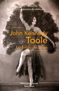 John Kennedy Toole - La bible de néon.