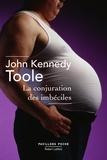John Kennedy Toole - La conjuration des imbéciles.