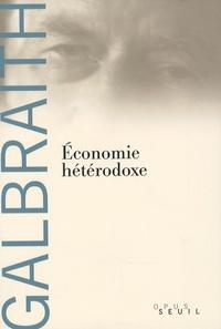 John Kenneth Galbraith - Economie hétérodoxe.