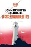 John Kenneth Galbraith - La crise économique de 1929 - Anatomie d'une catastrophe financière.