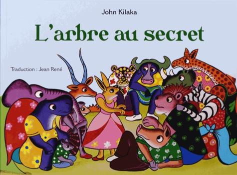 John Kilaka - L'arbre au secret.
