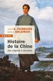 John King Fairbank et Merle Goldman - Histoire de la Chine - Des origines à nos jours.