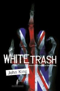 John King - White Trash.