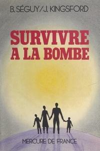 John Kingsford et Bernard Séguy - Survivre à la bombe.